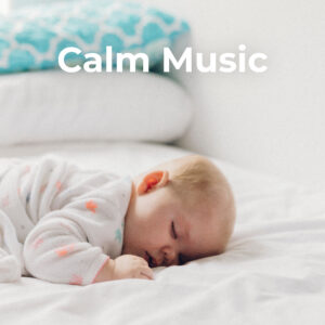 Calm Music for kids and babies