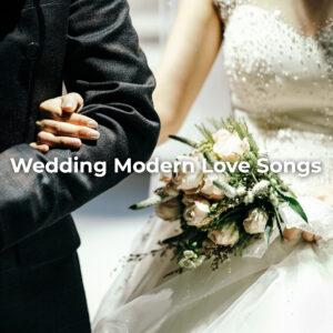 Wedding Modern Love Songs