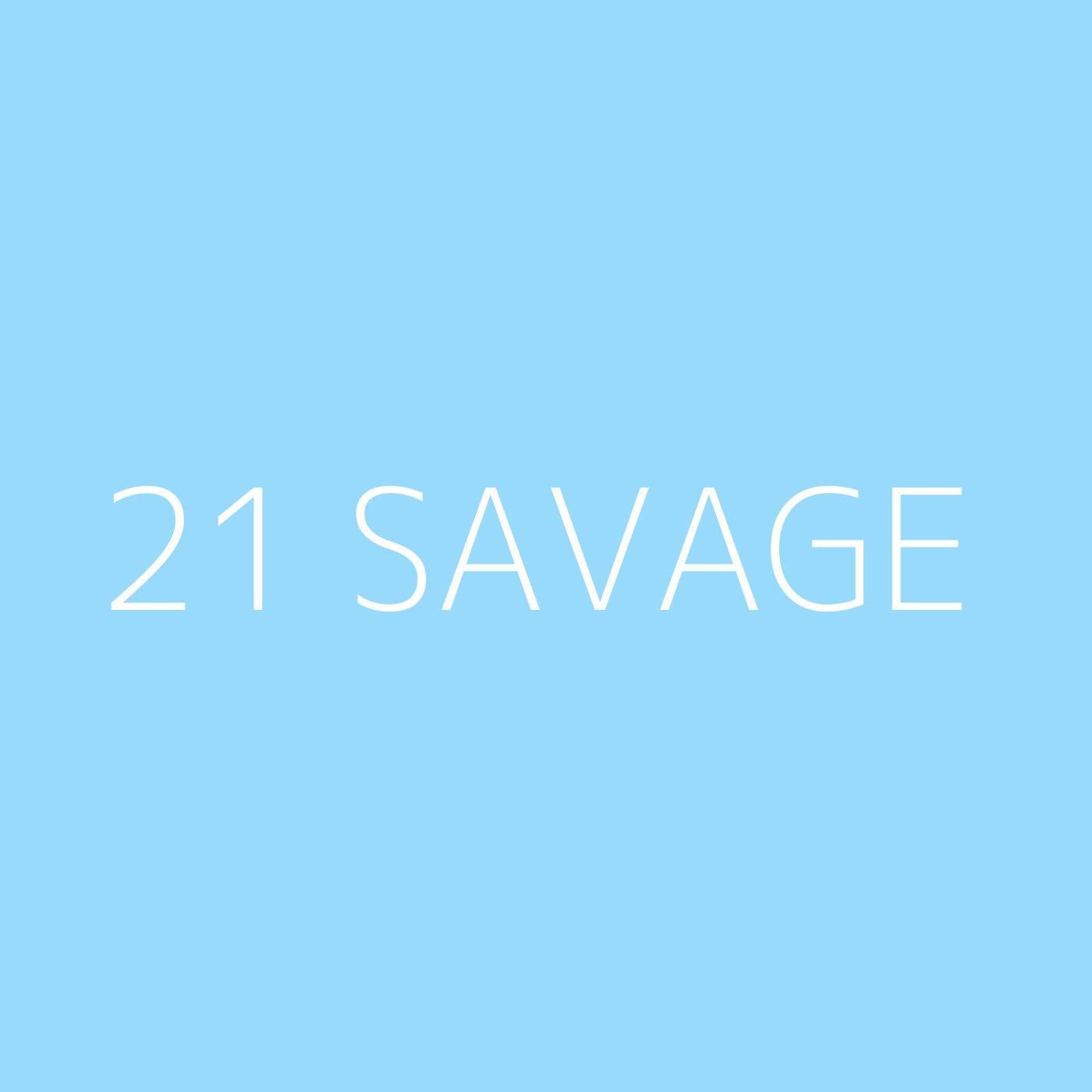21 Savage Playlist Artwork