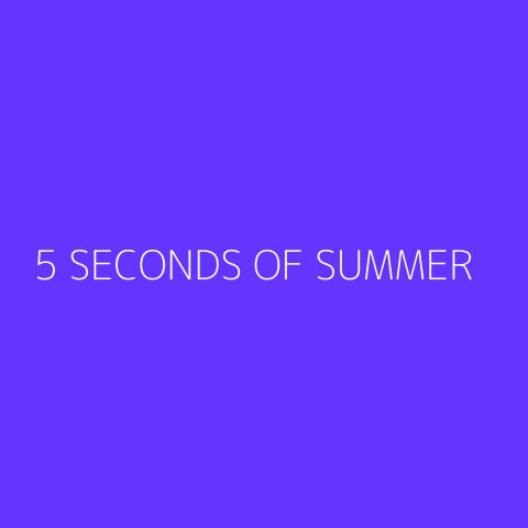 5 Seconds of Summer Playlist – Most Popular