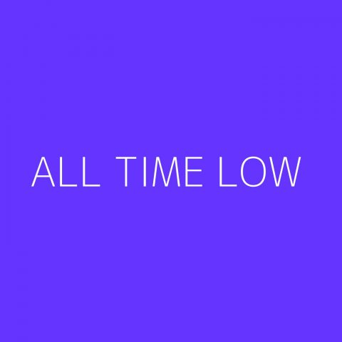 All Time Low Playlist – Most Popular