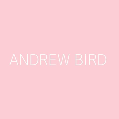 Andrew Bird Playlist – Most Popular