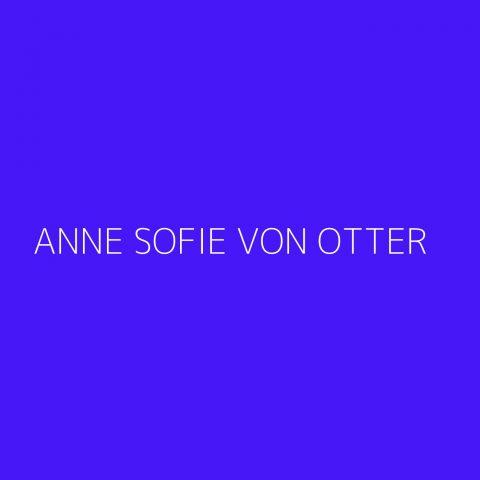 Anne Sofie von Otter Playlist – Most Popular