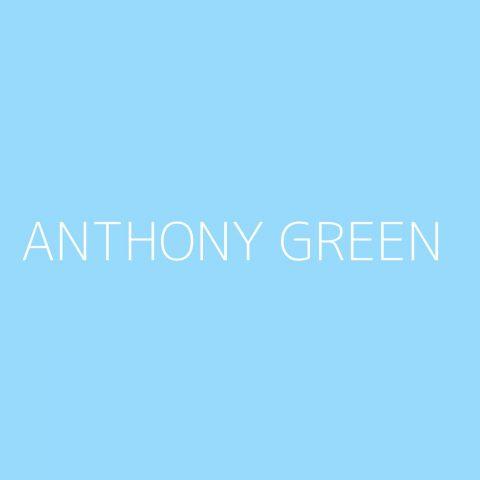 Anthony Green Playlist – Most Popular