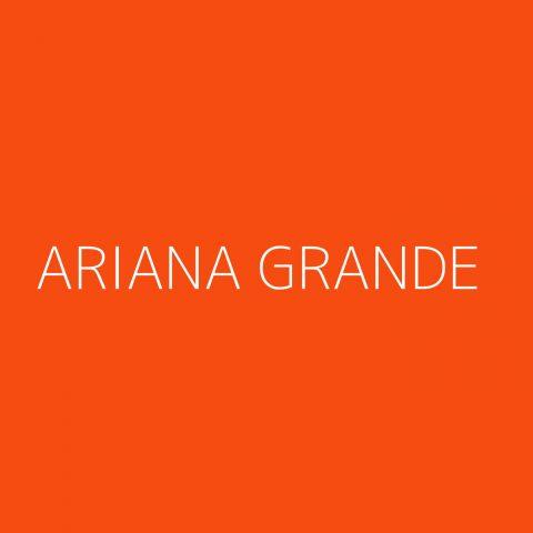 Ariana Grande Playlist – Most Popular