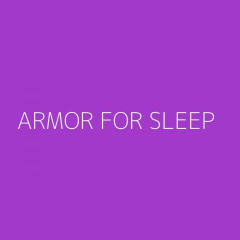 Armor For Sleep Playlist – Most Popular