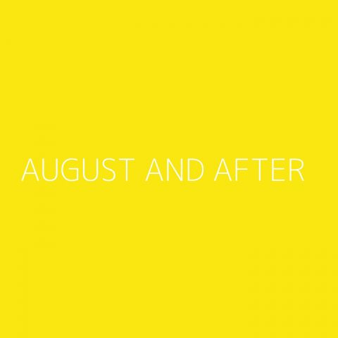 August and After Playlist – Most Popular