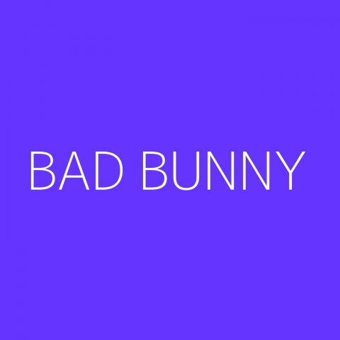 Bad Bunny Playlist – Most Popular