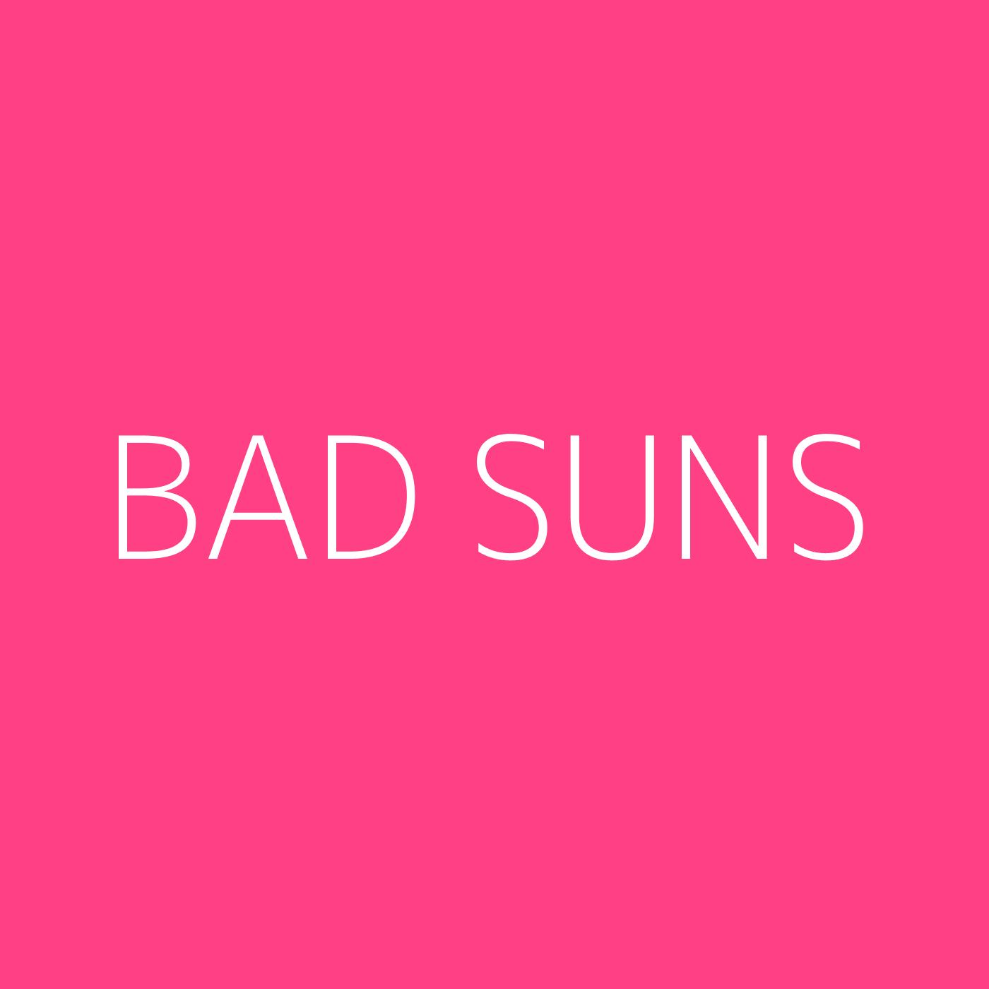 Bad Suns Playlist Artwork