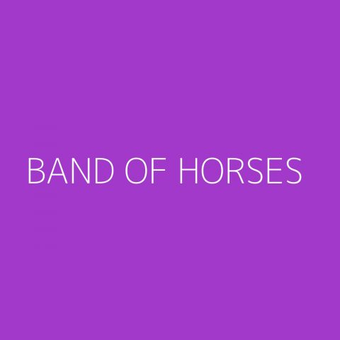 Band of Horses Playlist – Most Popular