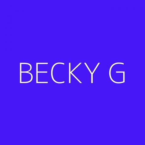 Becky G Playlist – Most Popular