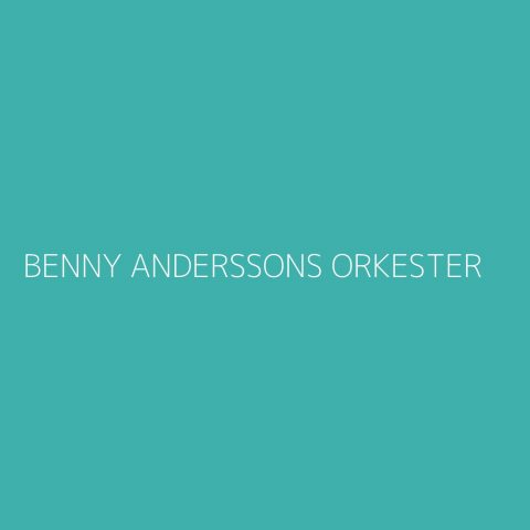 Benny Anderssons Orkester Playlist – Most Popular