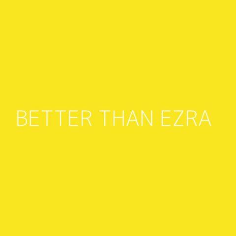 Better Than Ezra Playlist – Most Popular