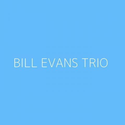 Bill Evans Trio Playlist – Most Popular