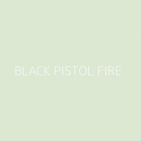 Black Pistol Fire Playlist – Most Popular