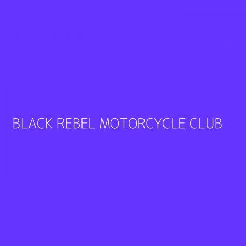 Black Rebel Motorcycle Club Playlist – Most Popular