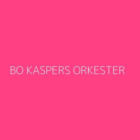Bo Kaspers Orkester Playlist – Most Popular