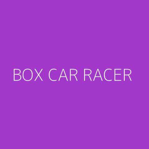 Box Car Racer Playlist – Most Popular