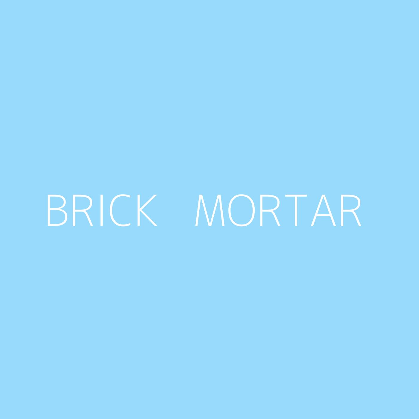 Brick   Mortar Playlist Artwork