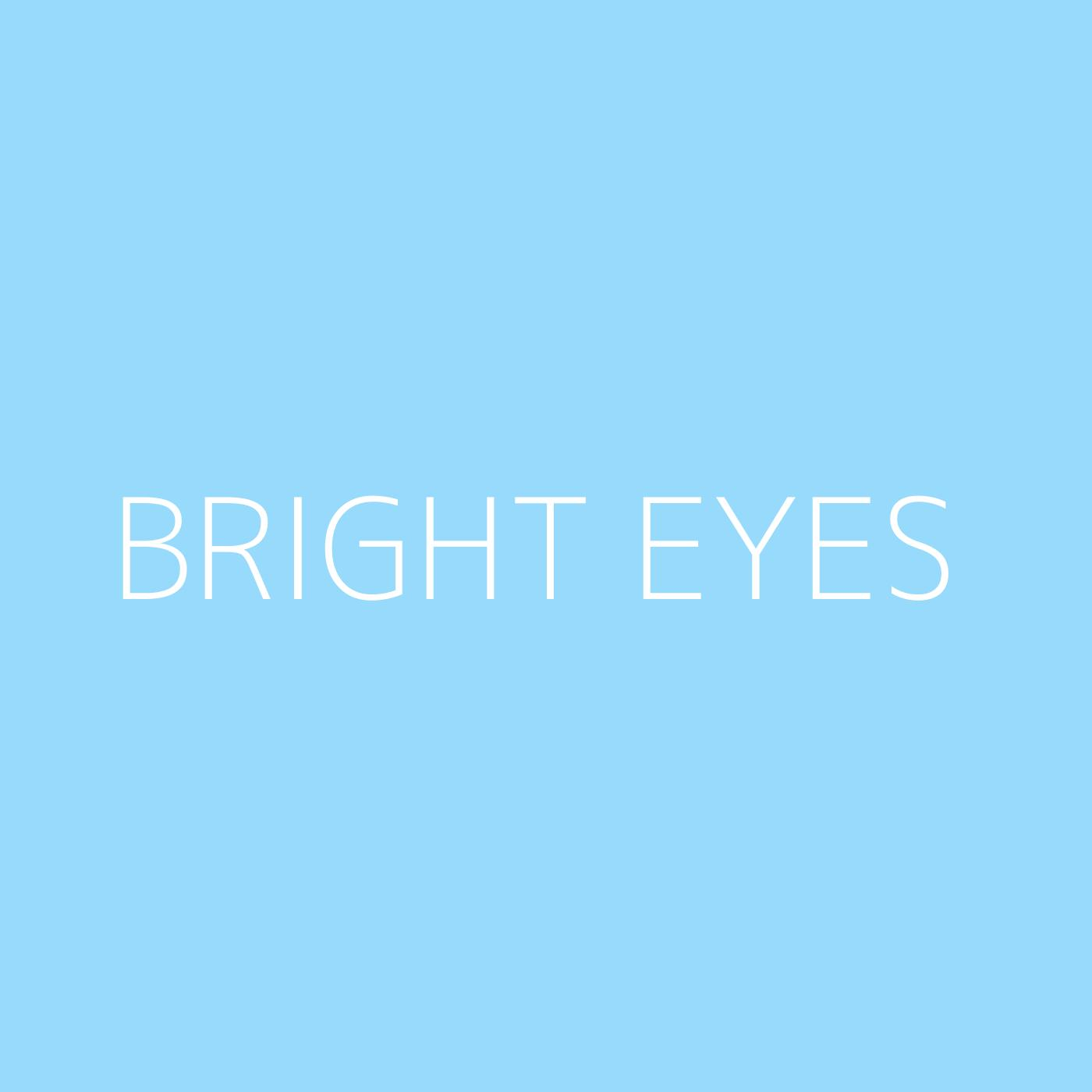 Bright Eyes Playlist Artwork