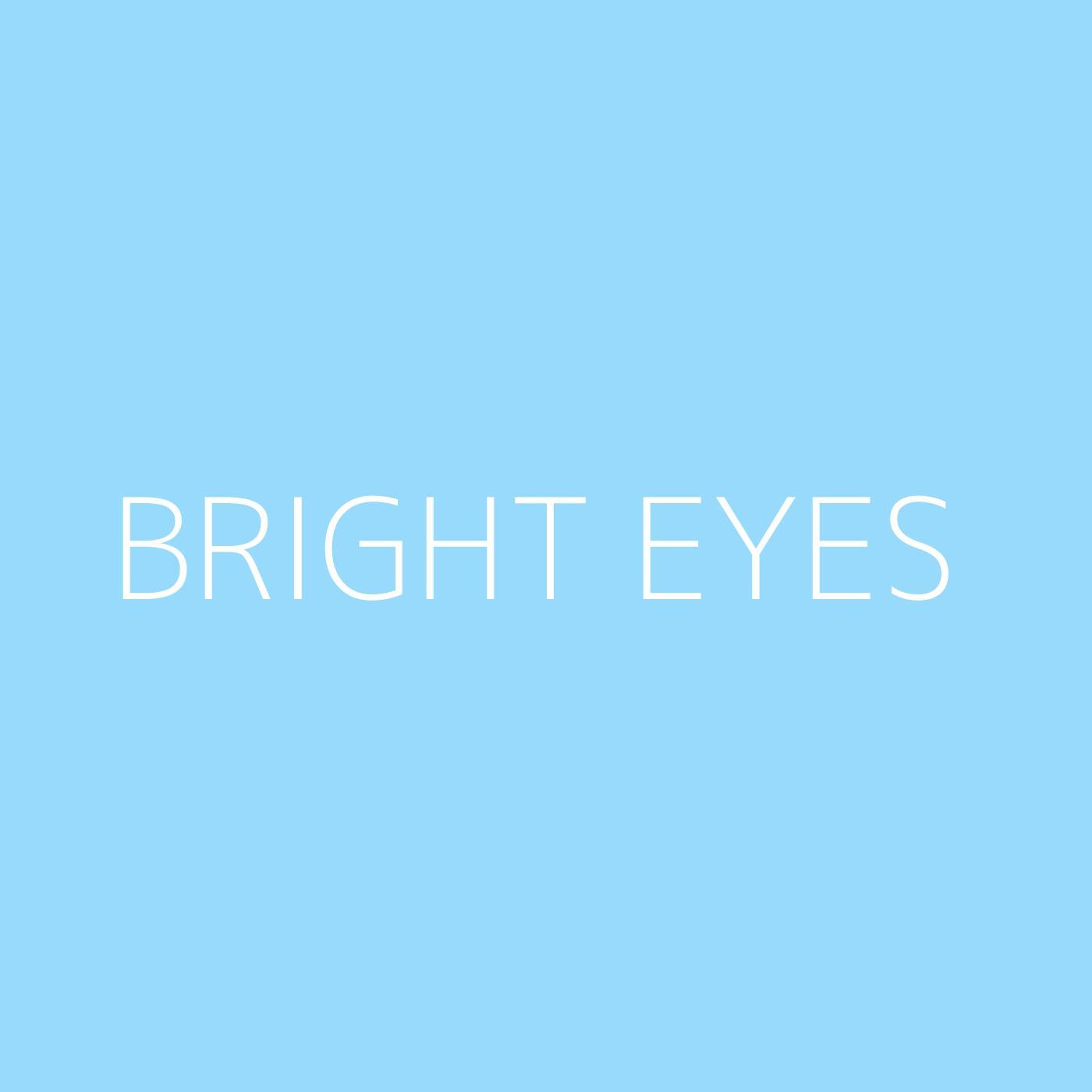 Bright Eyes Playlist Artwork