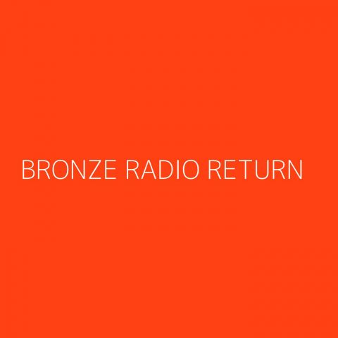 Bronze Radio Return Playlist – Most Popular