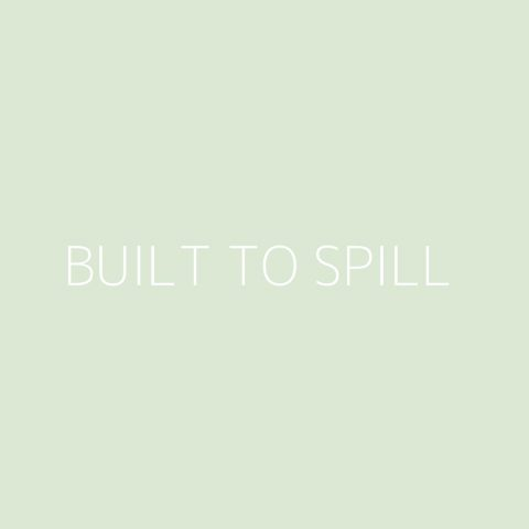 Built To Spill Playlist – Most Popular