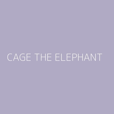 Cage The Elephant Playlist – Most Popular
