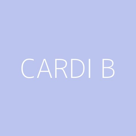 Cardi B Playlist – Most Popular