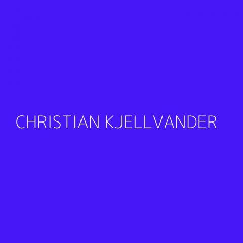 Christian Kjellvander Playlist – Most Popular