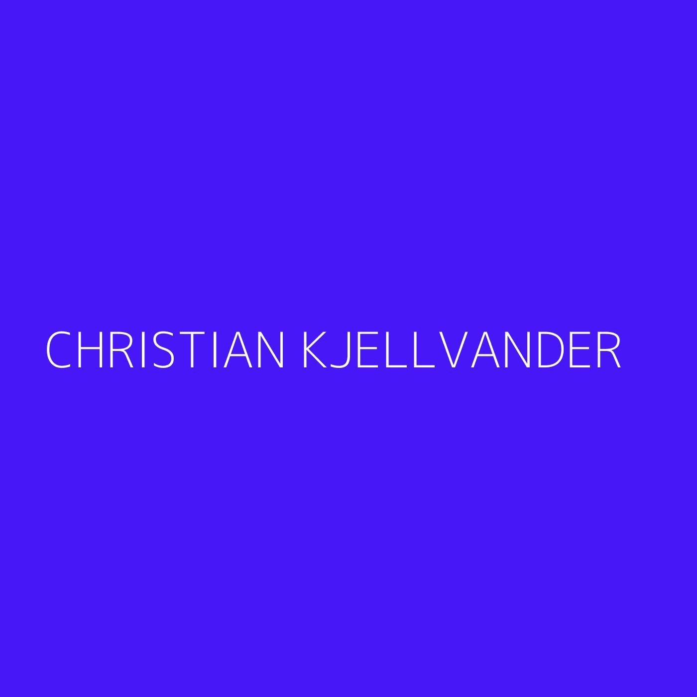 Christian Kjellvander Playlist Artwork