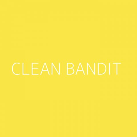 Clean Bandit Playlist – Most Popular