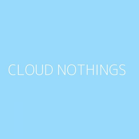 Cloud Nothings Playlist – Most Popular