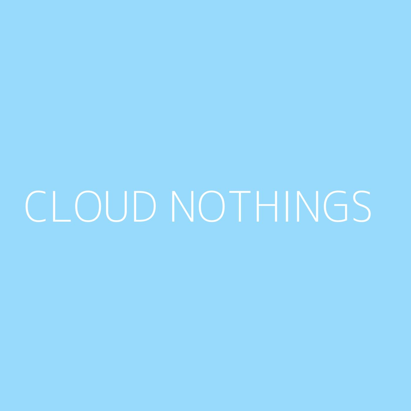 Cloud Nothings Playlist Artwork