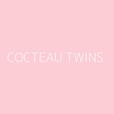 Cocteau Twins Playlist – Most Popular