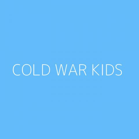 Cold War Kids Playlist – Most Popular