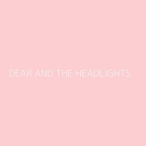 Dear and the Headlights Playlist – Most Popular