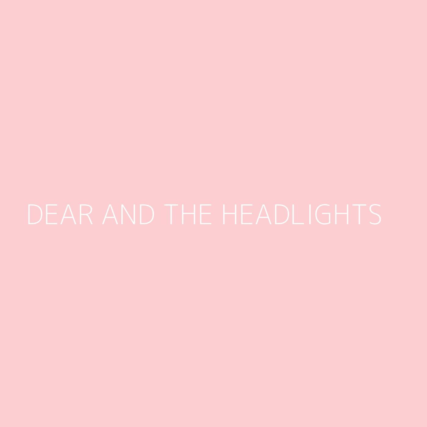 Dear and the Headlights Playlist Artwork