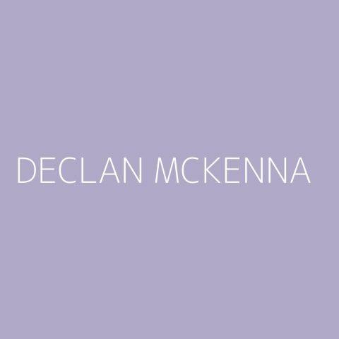 Declan McKenna Playlist – Most Popular