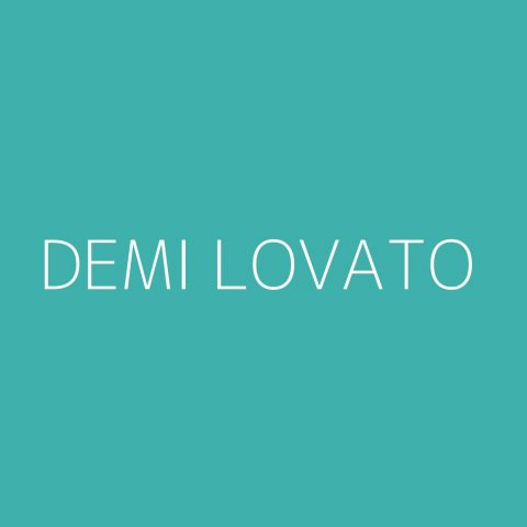 Demi Lovato Playlist – Most Popular