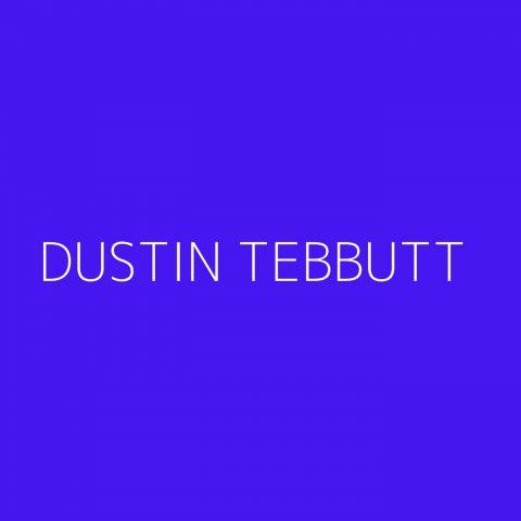 Dustin Tebbutt Playlist – Most Popular