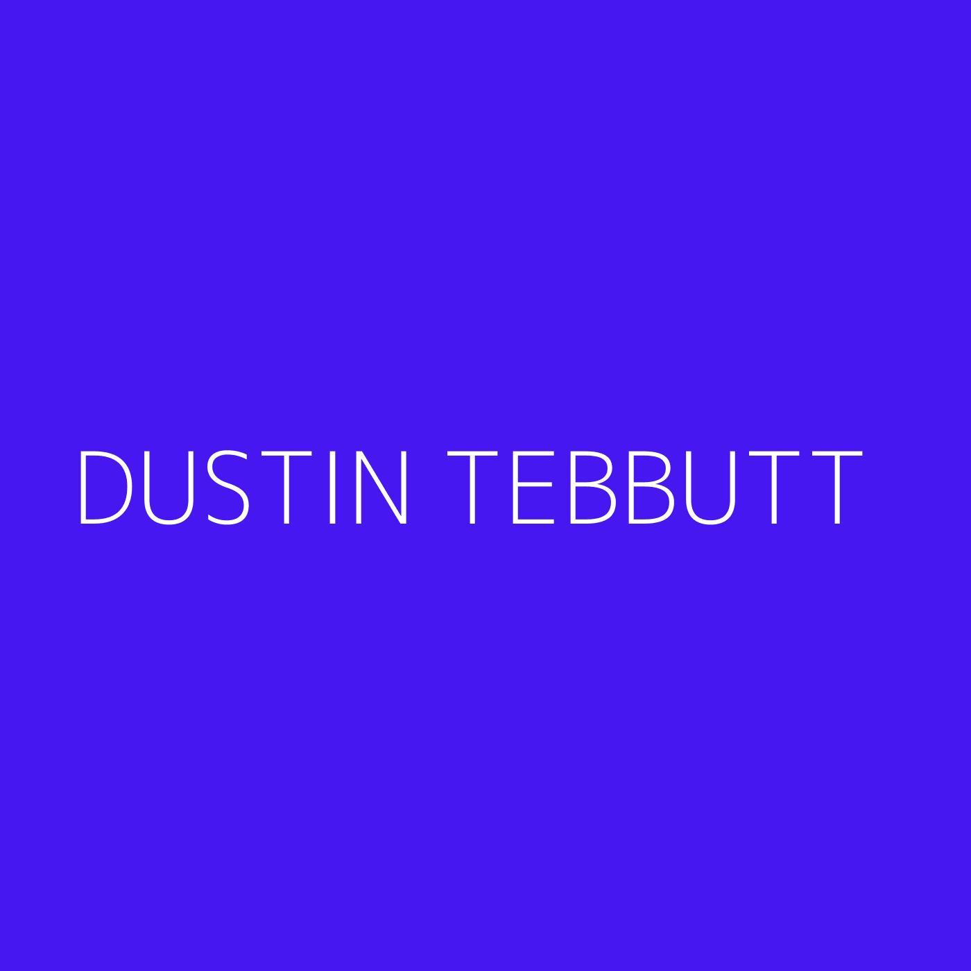 Dustin Tebbutt Playlist Artwork