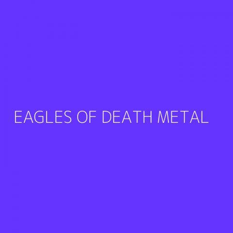 Eagles Of Death Metal Playlist – Most Popular
