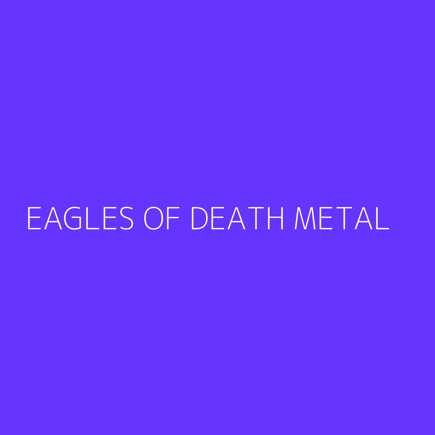 Eagles Of Death Metal Playlist Artwork