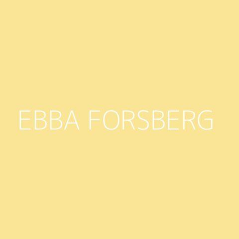 Ebba Forsberg Playlist – Most Popular