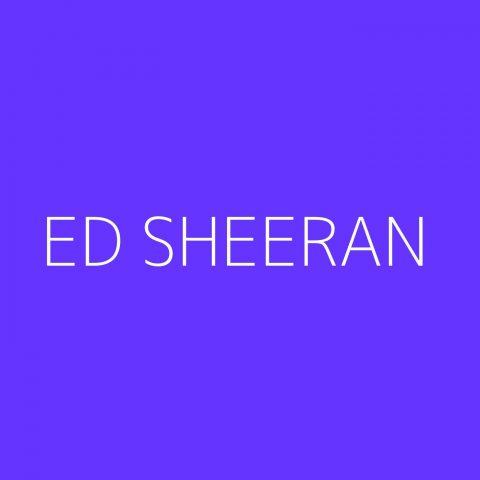 Ed Sheeran Playlist – Most Popular