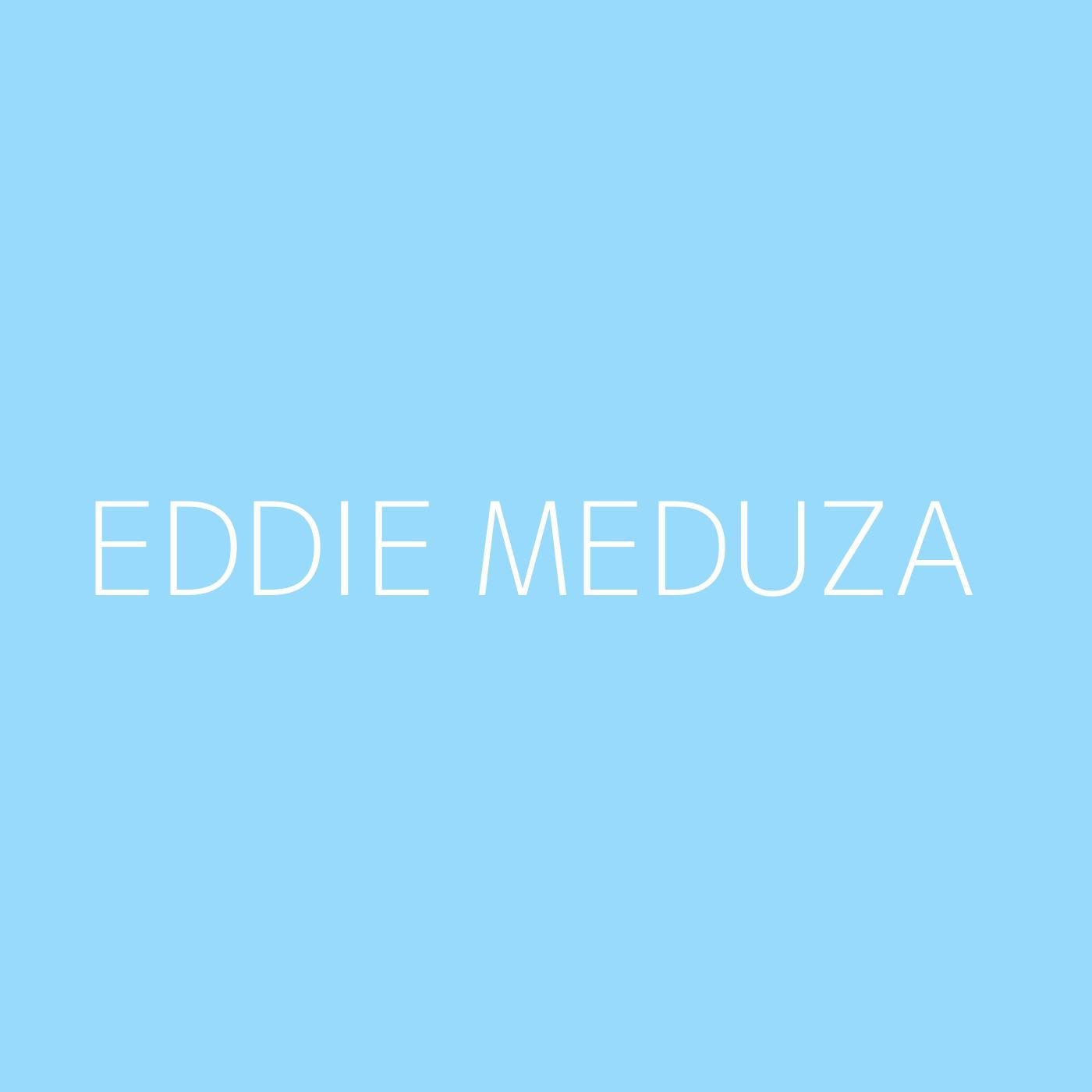 Eddie Meduza Playlist Artwork