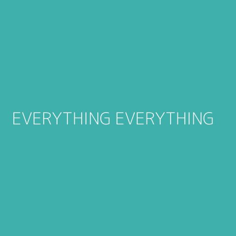 Everything Everything Playlist – Most Popular