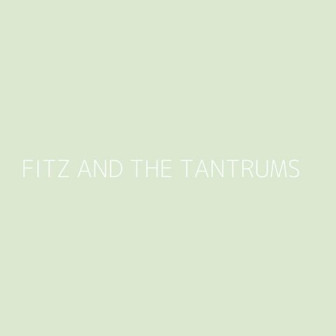 Fitz and The Tantrums Playlist – Most Popular