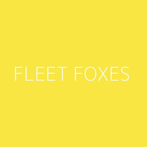 Fleet Foxes Playlist – Most Popular